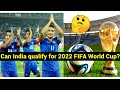 How India Can Qualify For FIFA Worldcup 2022Must Watch