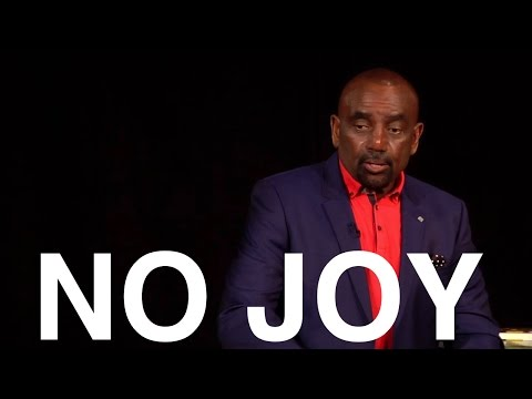 Why You Trip Out, Get Angry & Depressed: You Have No Joy in God