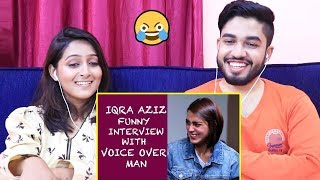 INDIANS react to Iqra Aziz funny interview with Voice Over Man