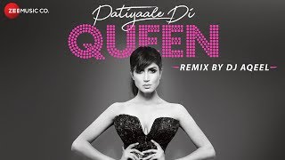 Patiyaale Di Queen - Remix | DJ Aqeel Ali | Divvya Chouksey