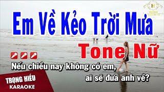 Download Karaoke Em Về Kẻo Trời Mưa Tone Nữ Nhạc Sống | Trọng Hiếu Video
