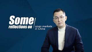 Some reflections on open markets in China