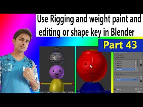 How to use Rigging and weight paint and editing or shape key in Blender 3D Animation Part 43 in Hind