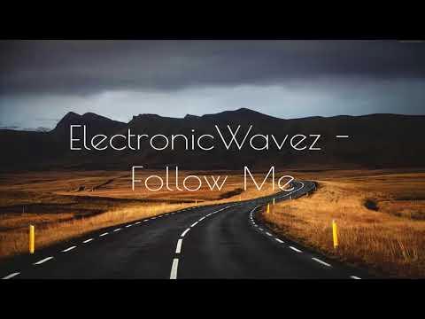 ElectronicWavez - Follow Me