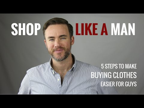Shop Like a Man: 5 Steps to Make Buying Clothes Easier for Guys