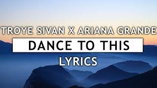Troye Sivan  Dance To This Lyrics Ft Ariana Grande