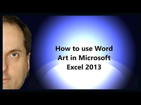 How to use Word Art in Microsoft Excel 2013