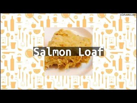 Recipe Salmon Loaf