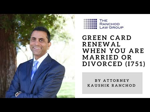 Green Card Renewal when you are married or divorced (I751)