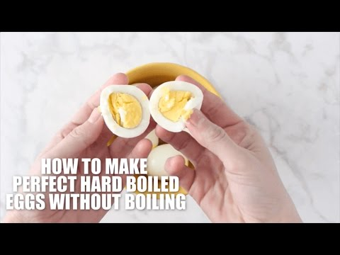 How to Make Perfect Hard Boiled Eggs Without Boiling