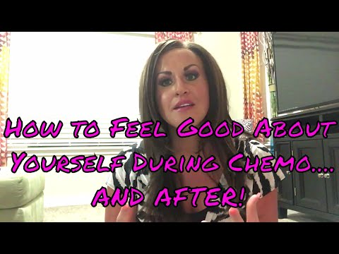 HOW TO FEEL GOOD DURING CHEMO...AND AFTER!