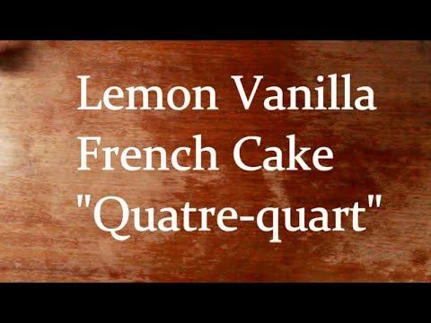 French Lemon Cake Recipe - Recette Quatre quart au citron