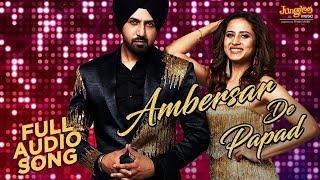 Ambersar De Papad   Audio Song   Gippy G   Sargun M   Sunidhi C   Chandigarh Amritsar Chandigarh