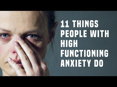 11 Things People With High Functioning Anxiety Do