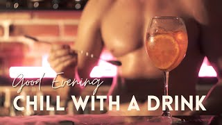 [3 HOUR] GOOD EVENING 🍸 | Chill With a Drink | Music to Drink To | Peach