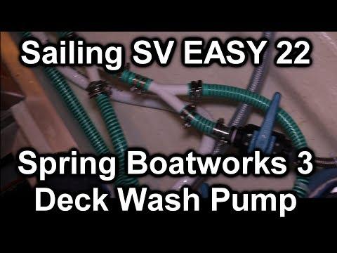 Spring Boatworks 3 - Deck Wash Pump - Sailing SV Easy 23