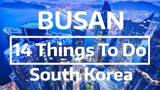 Download 14 Things to Do & See in Busan, South Korea Video