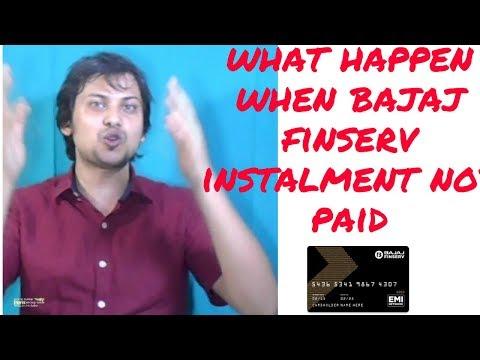 what happen when bajaj finserv instalment not paid
