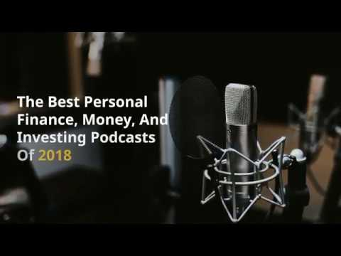 The Best Personal Finance, Money, And Investing Podcasts Of 2018