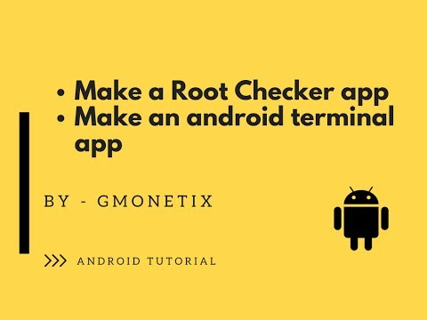 Learn to make a root checker and android terminal app