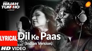 Dil Ke Paas (Indian Version) Lyrical Video Song |  Arijit Singh & Tulsi Kumar | T-Series