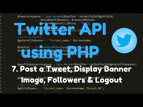 1.7: Twitter API - Post a Tweet, Display Profile Banner, Logout.