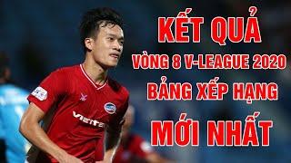 Kết quả vòng 8 V-League 2020 | Bảng xếp hạng V-League 2020 mới nhất