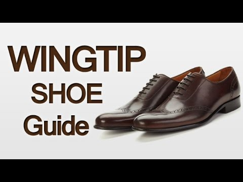 Man's Guide To Wingtip Dress Shoes | How Full Brogues Fit Into Your Wardrobe | Wingtips Video
