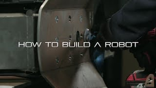 How To Build A Robot - Robot Wars
