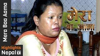 Mera Baa Aama Ep 45 | Gurkha Channel TV Show | Archana Sharma