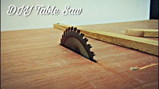 How To Make A Homemade Table Saw || DIY Table Saw
