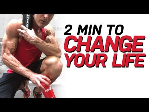 2 MINUTES TO CHANGE YOUR LIFE