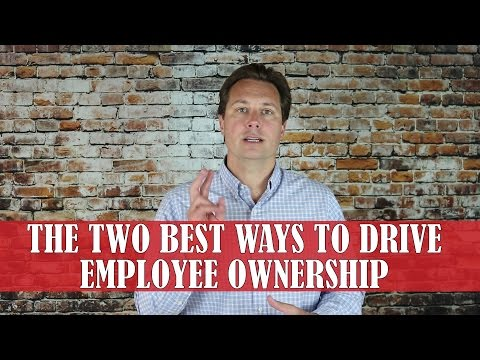 The Two Best Ways to Drive Employee Ownership