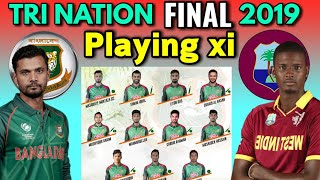 Tri Nation Series 2019 Final Match | Bangladesh vs Windies Final Match Playing 11 | Ban vs WI Final