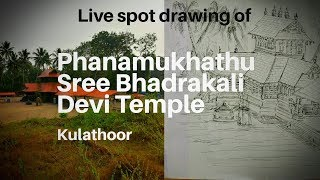 Spot Drawing Of Kulathoor Phanamukhathu Sree Bhadrakali Devi Temple