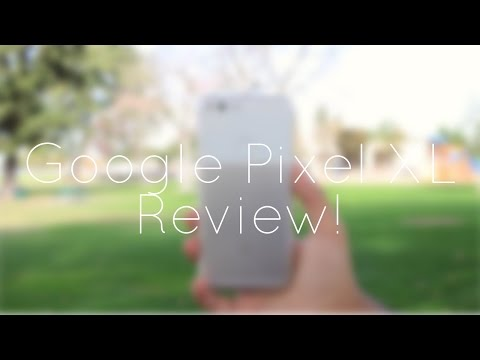 Google Pixel XL Review: Best From Android!