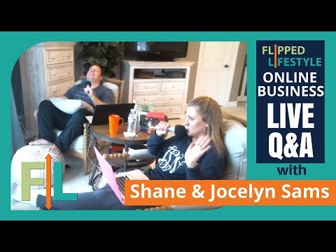 Flipped Lifestyle Online Business Q&A with Shane & Jocelyn Sams (04-16-2018)