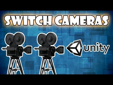 Switch Between Cameras in Unity 3D