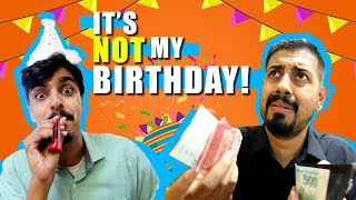 It's Not My Birthday | Bekaar Films | Funny