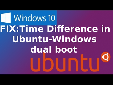 How to:  Fix Time Differences in Ubuntu and Windows Dual Boot