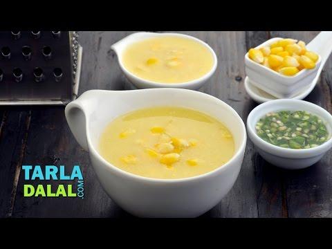 स्वीट कॉर्न सूप (Sweet Corn Soup) by Tarla Dalal