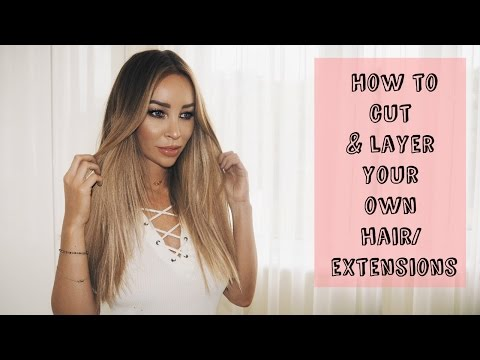 Hair Hack: How to cut and layer your hair/ Extensions - Lauren Pope