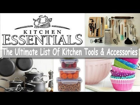 The Ultimate List Of Kitchen Tools & Accessories (Basic Kitchen Essentials) Every Kitchen Must Have.