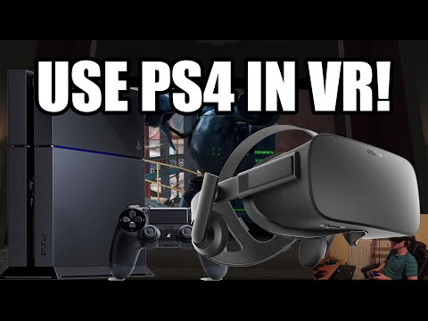 How to Play PS4 Games on Oculus Rift or HTC Vive
