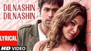 Dilnashin Dilnashin Lyrical Video Song | Aashiq Banaya Aapne | Emraan Hashmi,Tanushree Datta,Sonu S