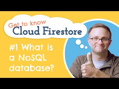 What is a NoSQL Database? How is Cloud Firestore structured? | Get to Know Cloud Firestore #1
