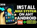 Install MIUI SYSTEM on Any Android 2018 || MiUi 8/9 Complete System Update 2018 Best Trick