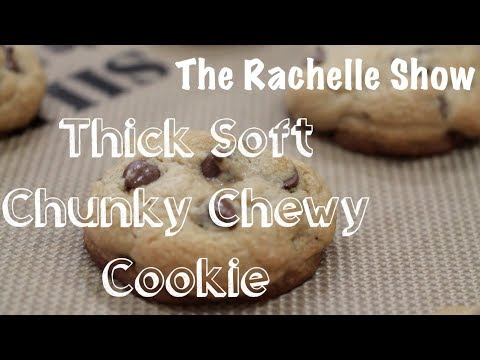 How To Make: Thick Soft Chunky Chewy Chocolate Chip Cookies (The Rachelle Show)