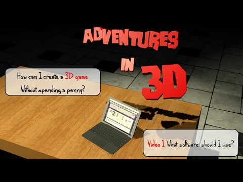 Adventures in 3D: 1: What software do I need to design, create and publish a 3d game?