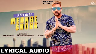 Mehnge Shonk (Lyrical Audio) | Lucky Maan | New Song 2019| White Hill Music